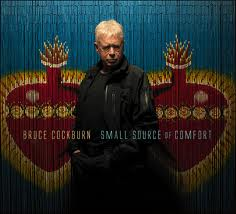 Bruce Cockburn's New Album Small Source Of Comfort