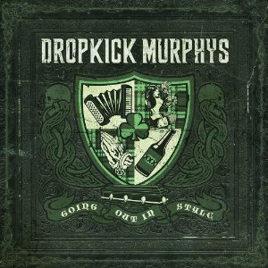 Dropkick Murphys' New Release 'Going Out In Style' Delivers Five Guinness Rating