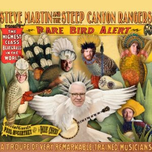 Steve Martin and the Steep Canyon Rangers — 'Rare Bird Alert': A Review