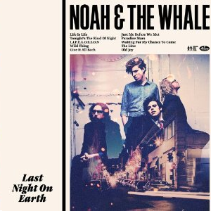 Noah And the Whale's 'Last Night On Earth' to be Released March 8th, 2011: A Review