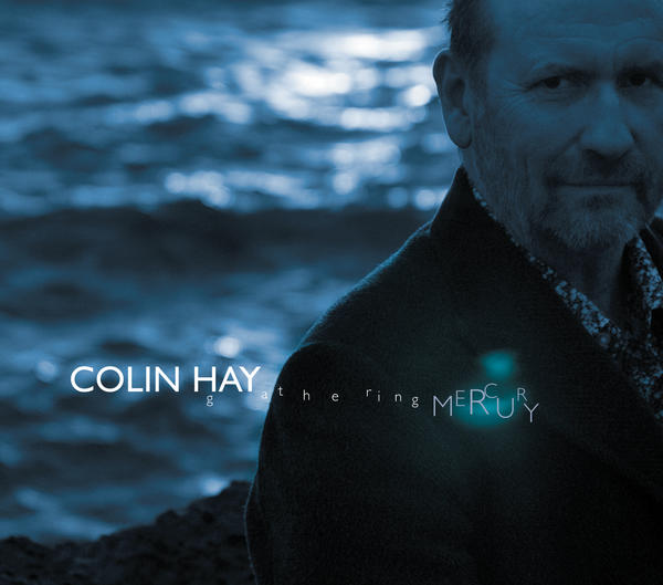 Colin Hay's 'Gathering Mercury': A Review