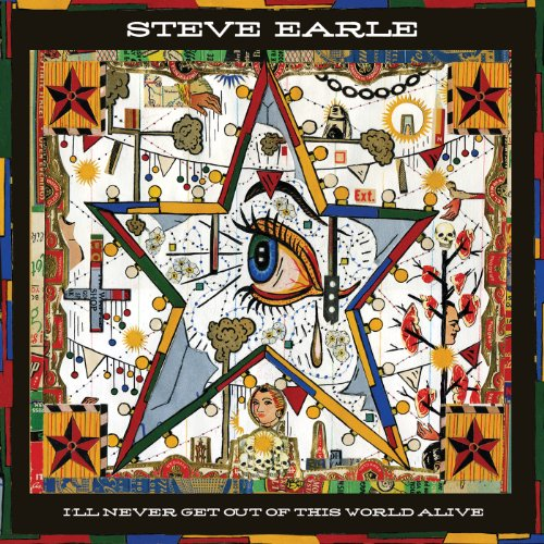Steve Earle Releases 'I'll Never Get Out of This World Alive': A Review