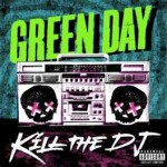 Green Day - Kill the DJ - album artwork