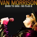 Born to Sing: No Plan B - Van Morrison